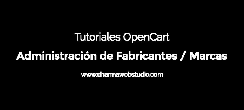 ¿Cómo administrar los fabricantes en OpenCart?