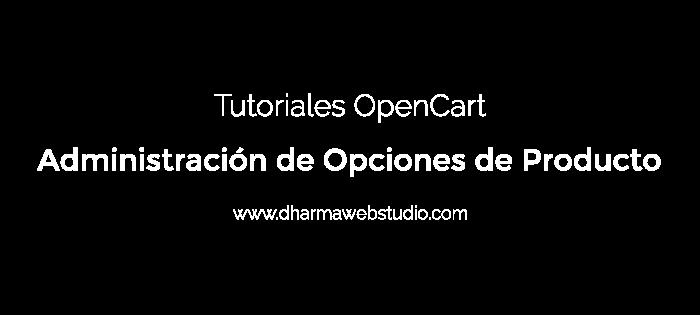 ¿Cómo administrar las opciones de producto en OpenCart?