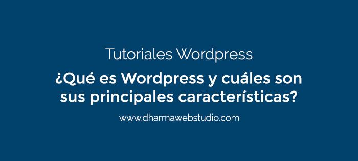 ¿Qué es Wordpress y cuáles son sus principales características?